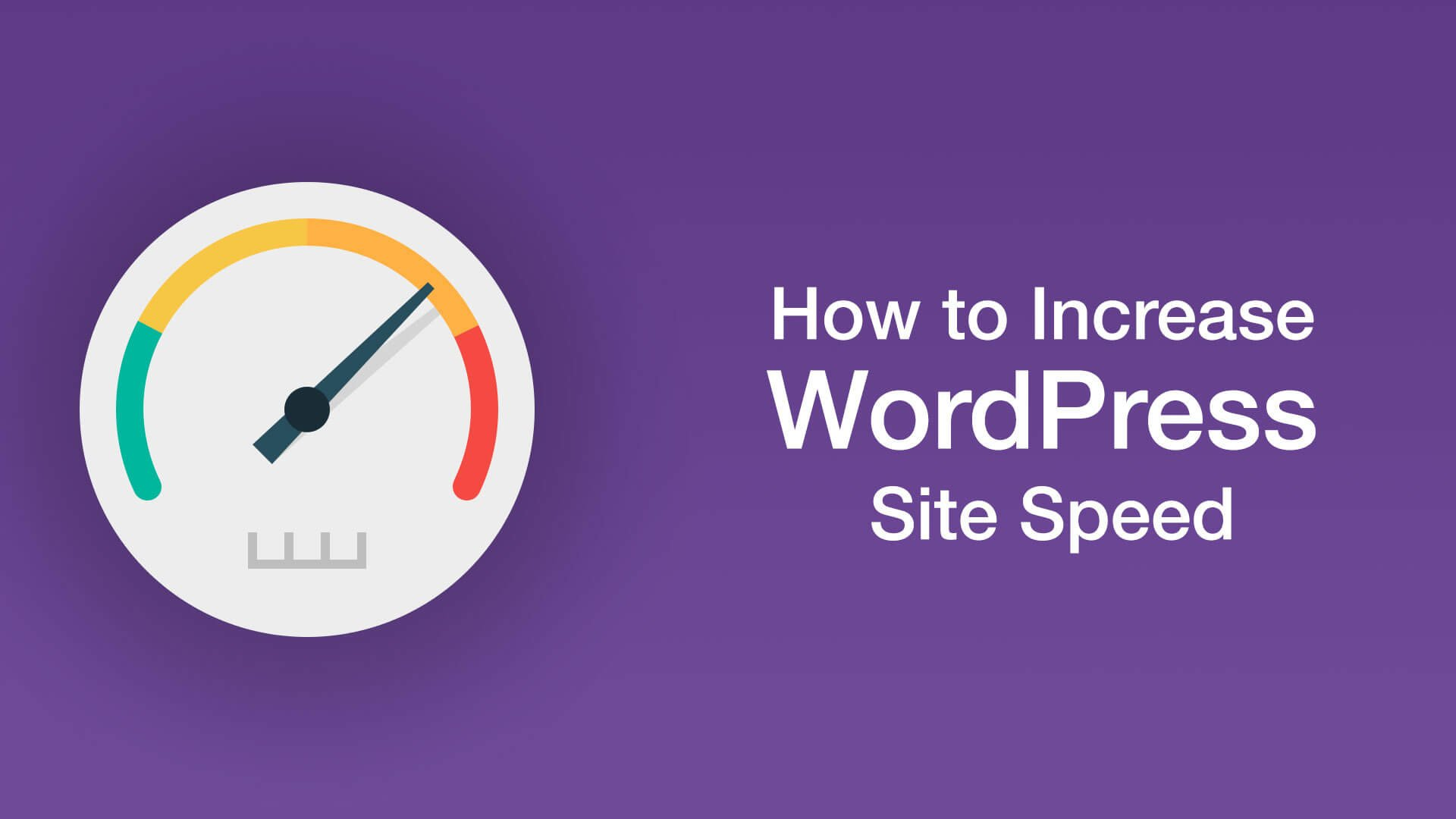 Tips To Boost Wordpress speed to improve Performance
